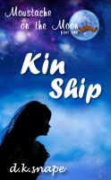 Cover for 'Kin Ship (Moustache on the Moon - Part One)'
