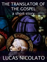 Cover for 'The Translator of The Gospel (a Short Story)'