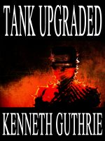 Cover for 'Tank Upgraded (Tank Science Fiction Series #7)'