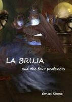 Cover for 'La Bruja and the four professors'