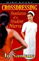 Cover for 'Crossdressing: Humiliation of a Student Nurse'