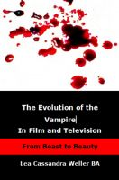 Cover for 'The Evolution Of The Vampire In Film and Television From Beast To Beauty'