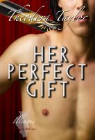 Theodora Taylor - Her Perfect Gift