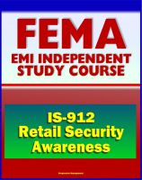 Cover for '21st Century FEMA Study Course: Retail Security Awareness: Understanding the Hidden Hazards (IS-912) - Identifying and Report Suspicious Purchases or Thefts of Dangerous Products by Terrorists'