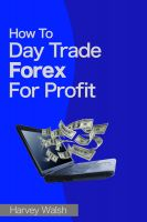 Cover for 'How To Day Trade Forex For Profit'