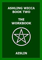 Cover for 'Ashling Wicca, Book Two: The Workbook'