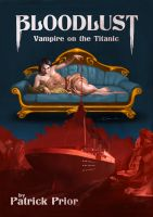 Cover for 'Bloodlust: Vampire  on the Titanic'