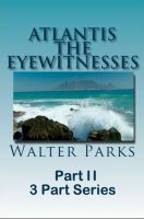 Cover for 'Atlantis The Eyewitnesses Part II The Atlantians and Their Legacy'