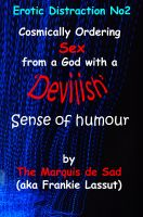 Cover for 'Erotic Distraction No2 Cosmically Ordering Sex from a God with a Devilish Sense of Humour'