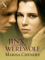 Marisa Chenery - Jinx and Her Werewolf