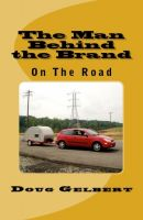 Cover for 'The Man Behind The Brand - On The Road'