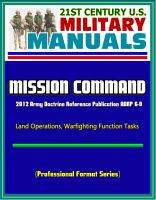 Cover for '21st Century U.S. Military Manuals: Mission Command - 2012 Army Doctrine Reference Publication ADRP 6-0, Land Operations, Warfighting Function Tasks (Professional Format Series)'
