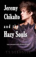 Cover for 'Jeremy Chikalto and the Hazy Souls'
