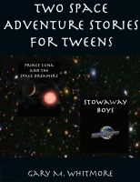 Cover for 'Two Space Adventures for Tweens'