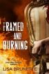 Framed and Burning by Lisa Brunette