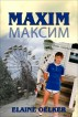 Maxim: A Child of Chernobyl by Elaine Oelker