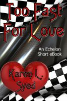 Karen L. Syed - Too Fast For Love