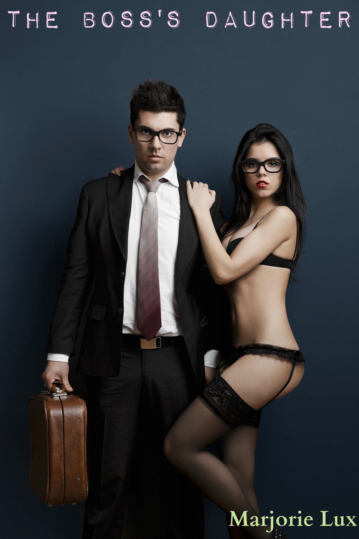 Marjorie Lux - The Boss's Daughter (Seduction, Temptress, Workplace Erotica)