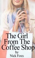 Cover for 'The Girl From The Coffee Shop'