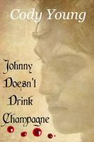 Cover for 'Johnny Doesn't Drink Champagne'
