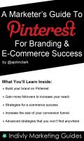 Cover for 'A Marketer's Guide To Pinterest For Business, Brand Marketing & E-Commerce Success'