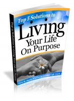 Cover for 'Top 5 Solutions to Living Your Life On Purpose'