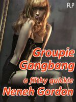Cover for 'Groupie Gangbang - a filthy quickie'