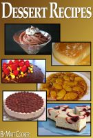 Cover for 'Easy Dessert Recipes To Impress Your Loved Ones (Step by Step Guide With Colorful Pictures)'