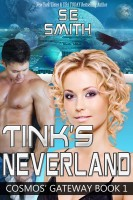 S. E. Smith - Tink's Neverland: Cosmos' Gateway Book 1