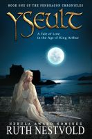 Cover for 'Yseult. A Tale of Love in the Age of King Arthur'