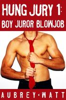 Cover for 'Hung Jury 1: Boy Juror Blowjob'