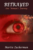 Cover for 'BETRAYED - One Woman's Journey'