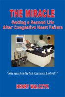 Cover for 'The Miracle - Getting A Second Life After Congestive Heart Failure'