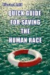 Quick Guide for Saving the Human Race by Ukvard Mil