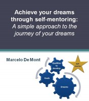 Marcelo De Mont - Achieve your dreams through self-mentoring: A simple approach to the journey of your dreams