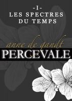 Cover for 'Percevale - I. Les spectres du temps'