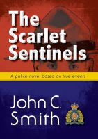 Cover for 'The Scarlet Sentinels: An RCMP novel based on true events'