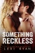 Something Reckless by Lexi Ryan