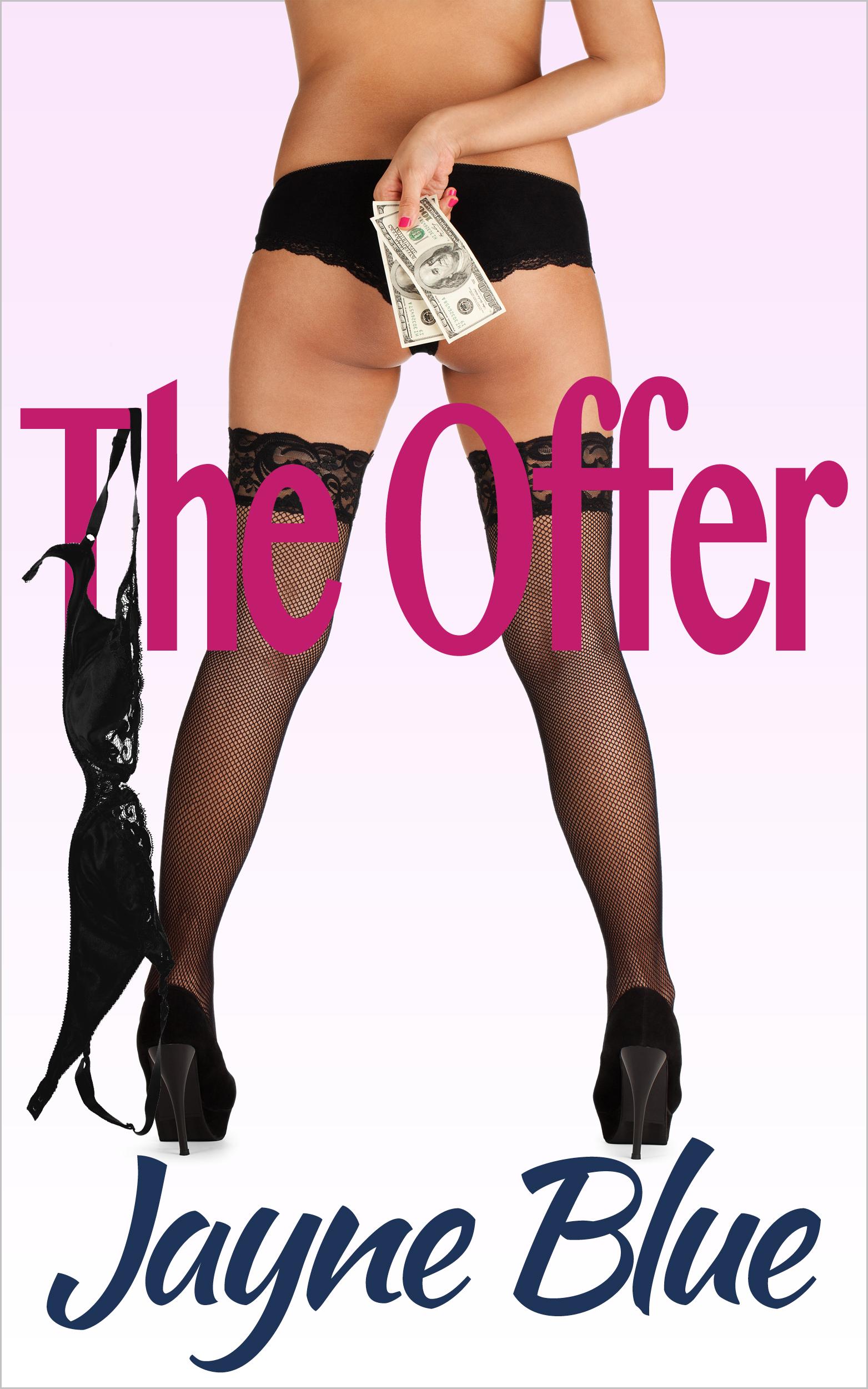 Jayne Blue - The Offer (The Chronicles of Nina Sharpe, Call Girl: Book #1)