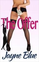Jayne Blue - The Offer: A Steamy Novella (Call Girl, Inc. Book #1)