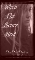 Cover for 'When The Scars Heal'