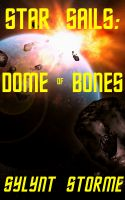 Cover for 'Star Sails: Dome of Bones'