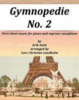 Cover for 'Gymnopedie No. 2 Pure sheet music for piano and soprano saxophone by Erik Satie arranged by Lars Christian Lundholm'