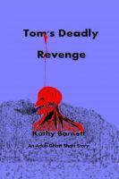 Kathy Barnett - Tom's Deadly Revenge An Adult Ghost Short Story