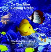 Cover for 'In The Blue Getting Green'