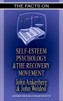 Cover for 'The Facts on Self-Esteem, Psychology, and the Recovery Movement'