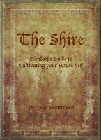 Cover for 'The Shire: Glendalf's Guide to Cultivating Your Future Self'