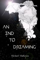 Cover for 'An End to Dreaming'