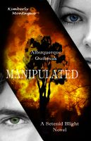 Cover for 'Manipulated: A Setenid Blight Novel'