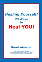 Cover for 'Healing Yourself! 23 Ways to Heal YOU!- with Affirmations, Healing Energy techniques and Intuition guidelines'